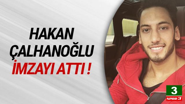 Hakan Çalhanoğlu imzayı attı