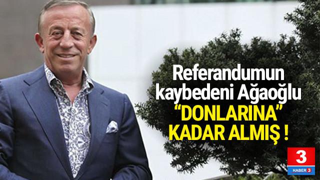Ali Ağaoğlu ''donlarına'' kadar almış !