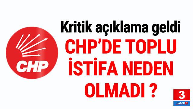 CHP'den toplu istifa açıklaması !