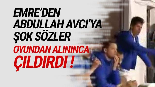 Emre'den Abdullah Avcı'ya şok sözler !