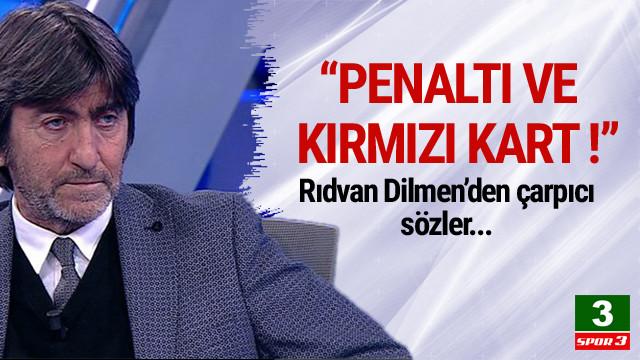 Rıdvan Dilmen: Penaltı ve kırmızı kart verilmedi