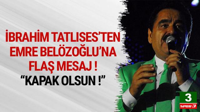 İbrahim Tatlıses'ten Emre Belözoğlu paylaşımı !
