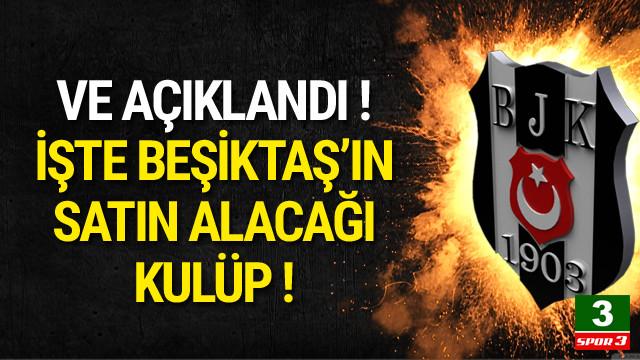 İşte Beşiktaş'ın satın alacağı kulüp !