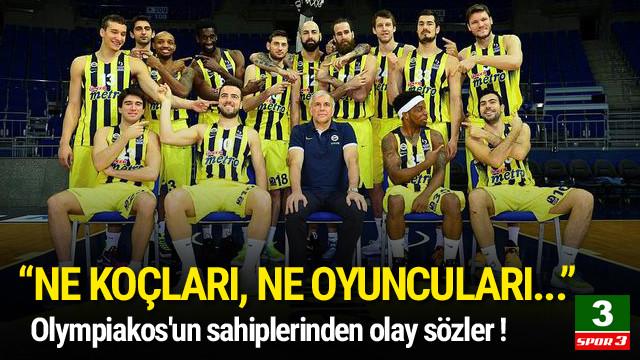 Olympiakos'un sahiplerinden olay sözler !