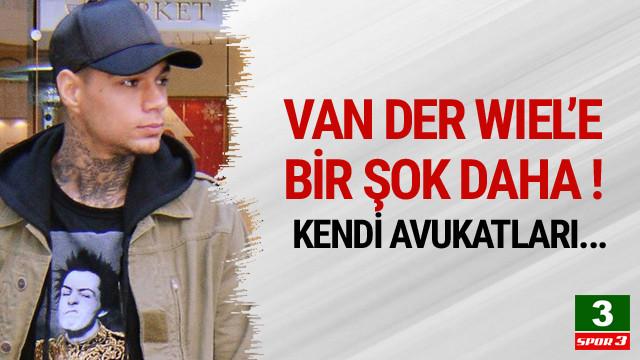 Van der Wiel'e avukatlarından şok !