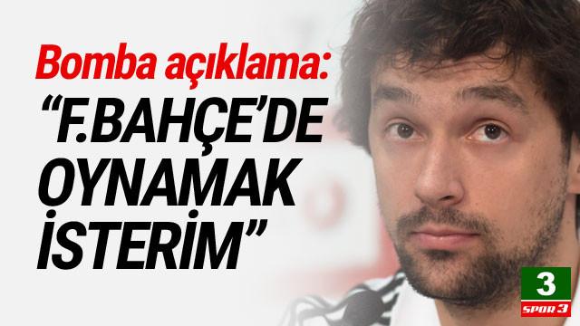 ''Fenerbahçe'de oynamak isterim''