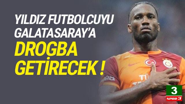 Yıldız futbolcuyu Galatasaray'a Drogba getirecek !