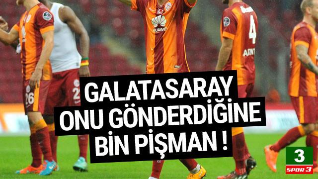 Galatasaray onu gönderdiğine bin pişman !
