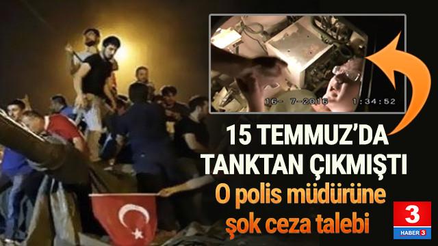 Darbe sırasından tanktan çıkan FETÖ'cü polis müdürüne şok ceza