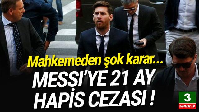 Lionel Messi'ye 21 ay hapis cezası verildi