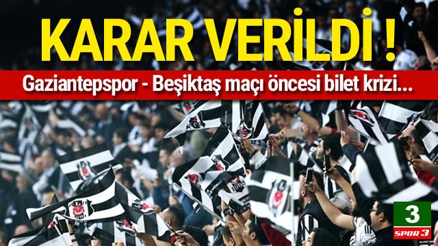 Gaziantepspor Beşiktaş maç biletlerindeki kriz çözüldü