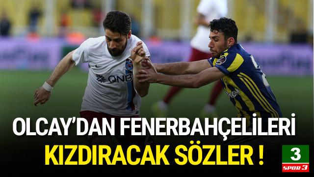 Olcay Şahan'dan Fenerbahçelileri kızdıran sözler !