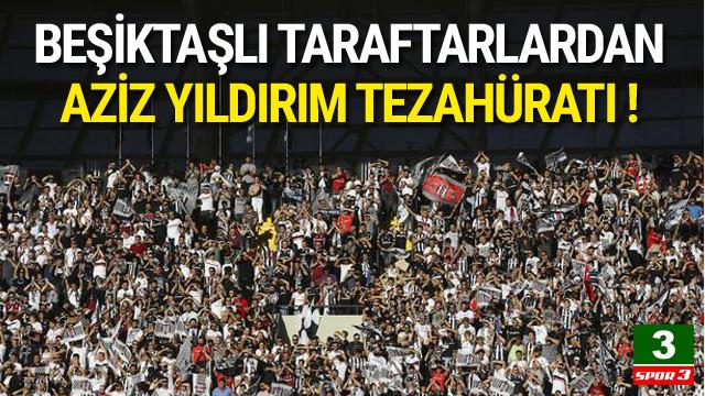 Beşiktaşlılardan Aziz Yıldırım tezahüratı