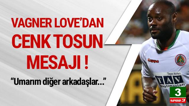 Vagner Love'dan Cenk Tosun'a mesaj !