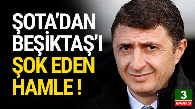 Şota'dan Beşiktaş'ı şok eden hamle !