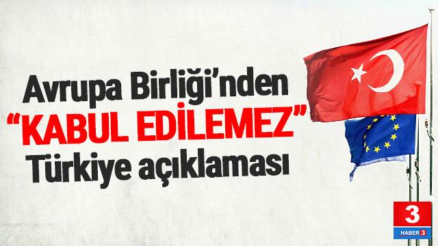 AB'den yeni Türkiye açıklaması: ''Öteleme zamanı bitti''