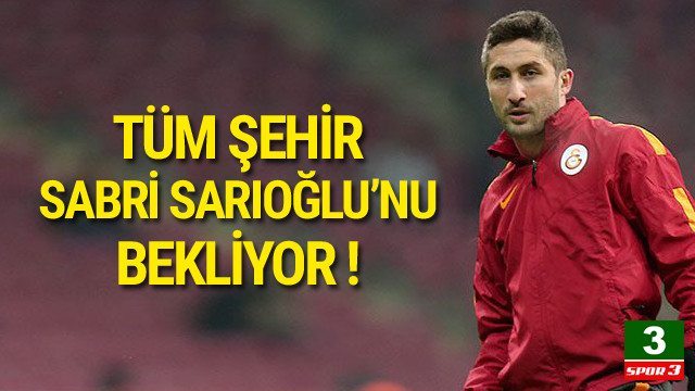 Kayseri Sabri Sarıoğlu'nu bekliyor