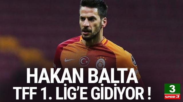 Hakan Balta, TFF 1. Lig'e gidiyor