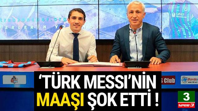 'Türk Messi'nin maaşı şok etti