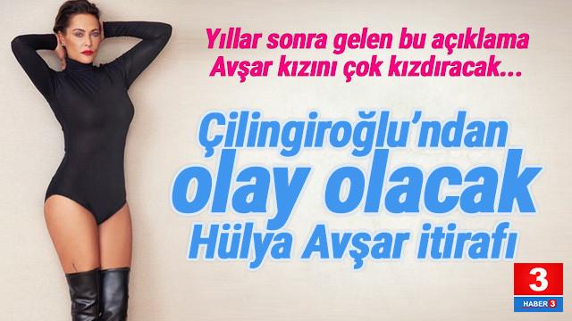 Kaya Çilingiroğlu: ''Hülya Avşar beğendiğim bir kadın değildi''