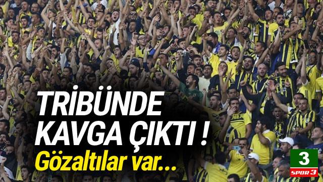 Fenerbahçe tribününde kavga ! Gözaltılar var...