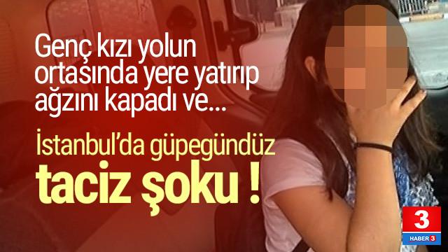 İstanbul'da genç kıza güpegündüz taciz şoku