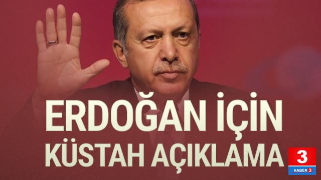 Cumhurbaşkanı Erdoğan hakkında küstah açıklama