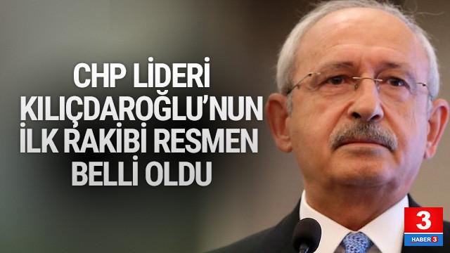 Kılıçdaroğlu'nun ilk rakibi resmen belli oldu !