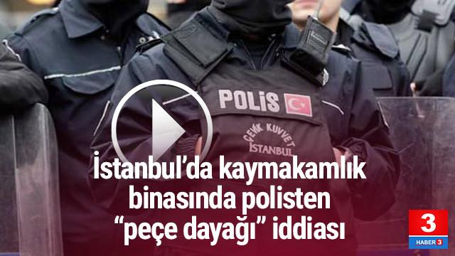 İstanbul'da polisten ''peçe'' dayağı iddiası