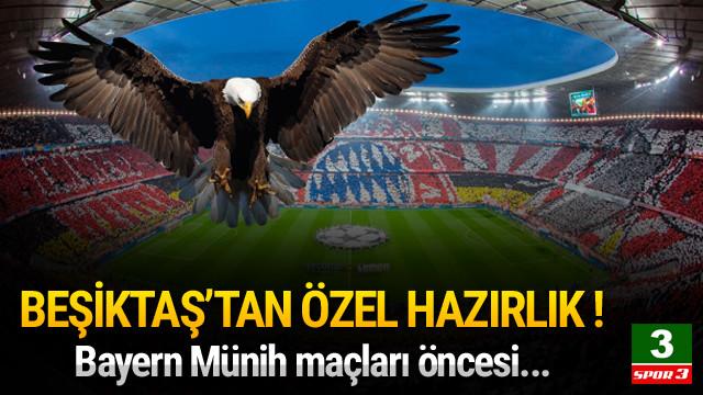 Beşiktaş'tan Münih'e özel hazırlık !