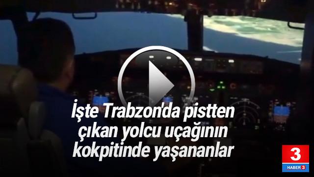 İşte Trabzon'da pistten çıkan uçağın kokpitinde yaşananlar