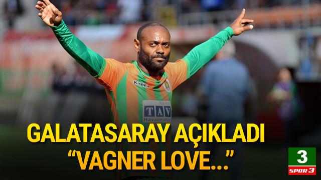 Galatasaray açıkladı: Vagner Love...