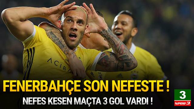 Fenerbahçe son anlarda güldü !