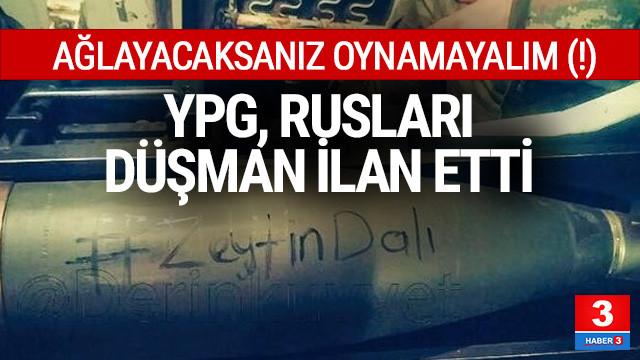 YPG, Rusları düşman ilan etti