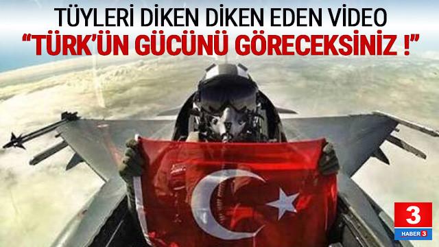 Tüyleri diken diken eden video: Türk'ün gücünü göreceksiniz !