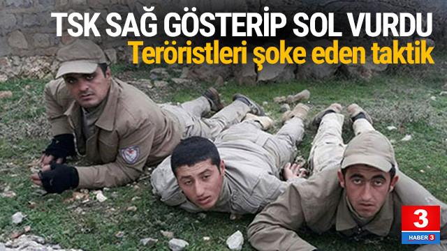 TSK'nın harekat taktiği teröristleri şoka uğrattı