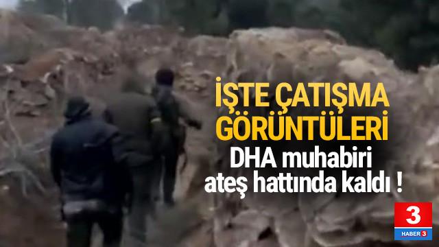 Afrin harekatında çatışma anları kamerada