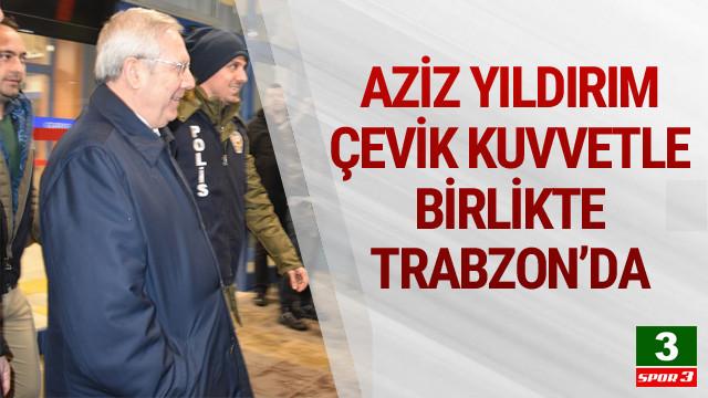 Aziz Yıldırım Trabzon'da