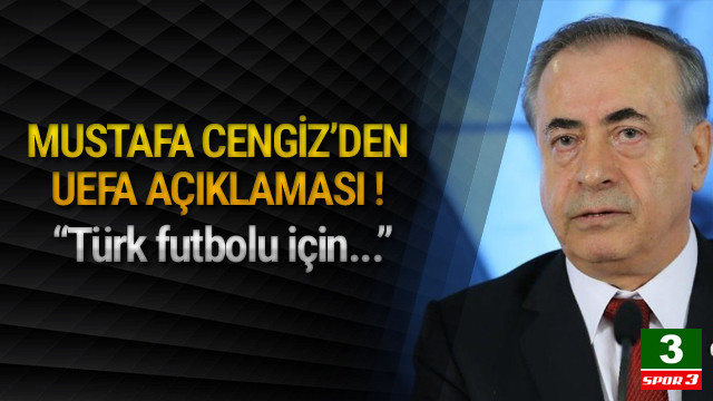 Mustafa Cengiz'den yeni 'UEFA' açıklaması