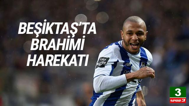Beşiktaş Brahimi için bir kez daha kolları sıvadı