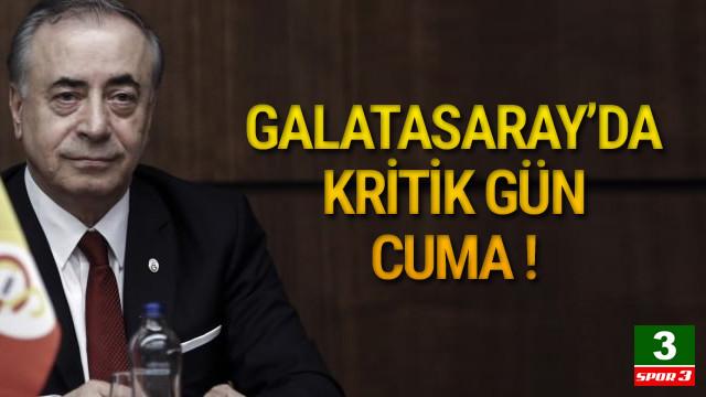 Galatasaray'da kritik gün cuma !