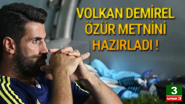 Volkan Demirel özür metnini hazırladı !
