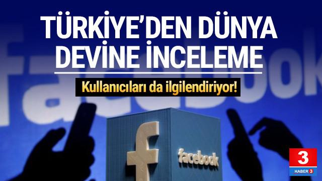 Türkiye'den Facebook'a büyük inceleme