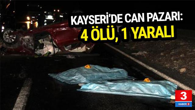 Kayseri-Adana yolunda can pazarı: 4 ölü, 1 yaralı