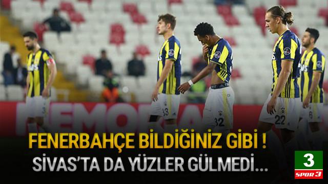 Fenerbahçe Sivas'tan da çıkamadı !