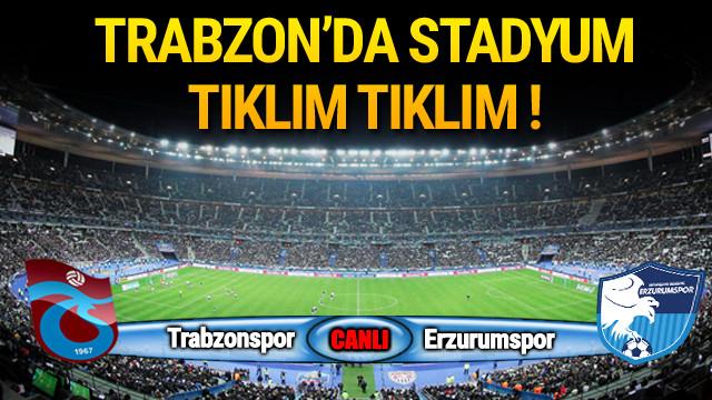 Trabzonspor - Erzurumspor / Maç devam ediyor