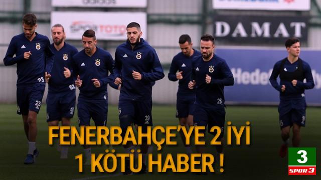 Fenerbahçe'ye 2 iyi 1 kötü haber !