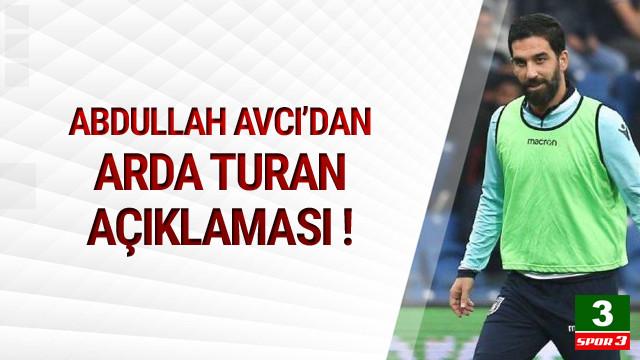 Abdullah Avcı'dan Arda Turan açıklaması !