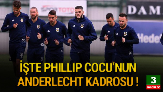 İşte Fenerbahçe'nin Anderlecht kadrosu !