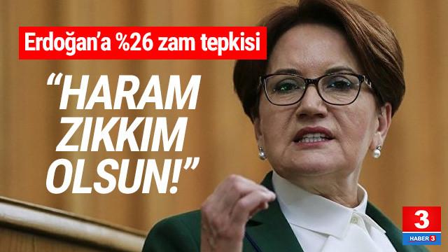 Akşenerden Erdoğana: Maaşına yaptığın kadar çalışana da zam yapmazsan, aldığın her kuruş zehir zıkkım olsun